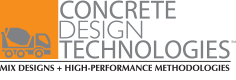 Concrete Design Technologies - Mix Designs + High-Performance Methodologies